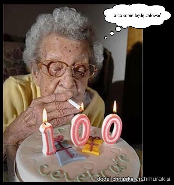 żyj sto lat... kolejne sto lat