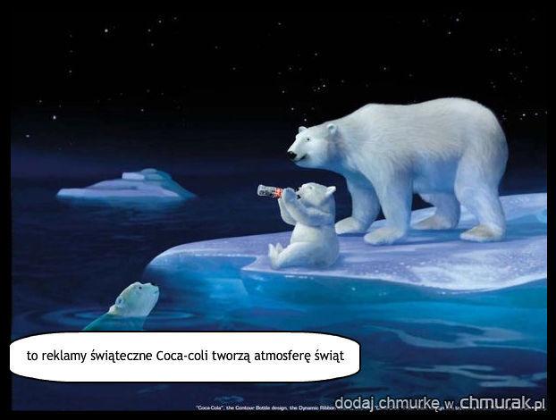 to reklamy świąteczne Coca-coli tworzą atmosferę świąt