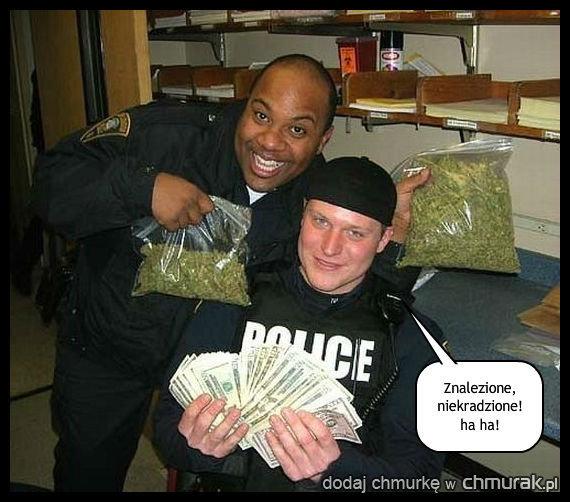 Bycie policjantem, wtedy wszystko staje się legalne