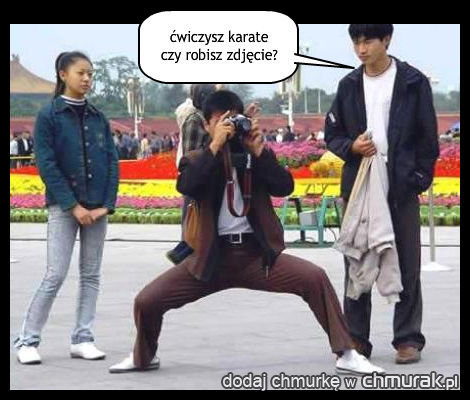 ćwiczysz karate  czy robisz zdjęcie?